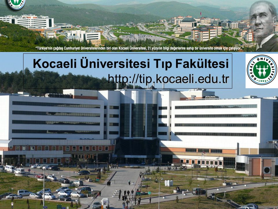 Kocaeli Üniversitesi Tıp Fakültesi http://tip.kocaeli.edu.tr