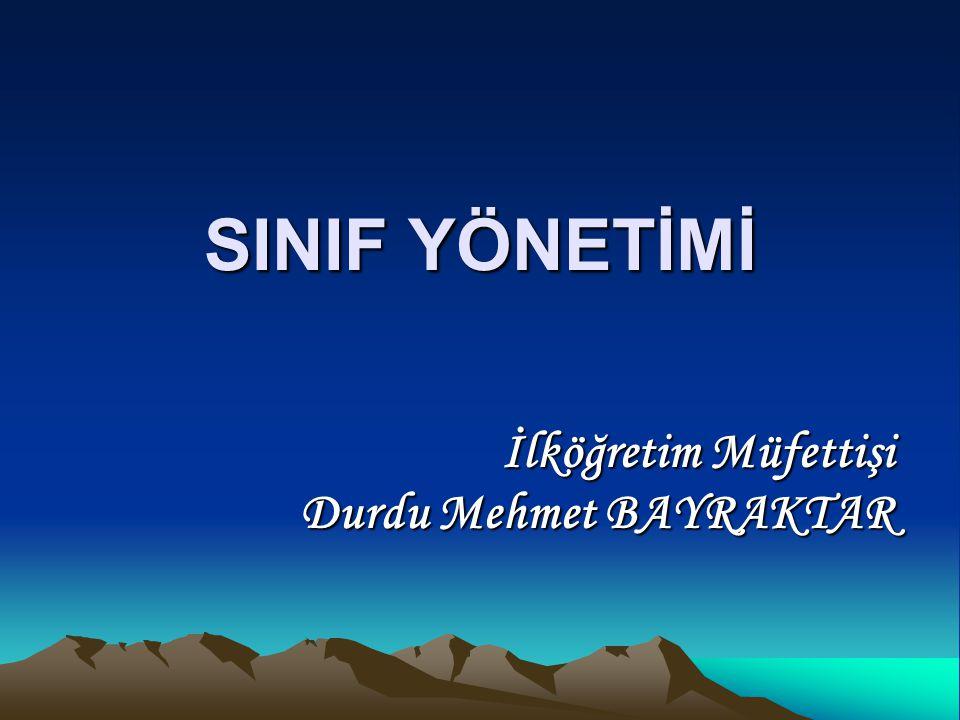İlköğretim Müfettişi Durdu Mehmet BAYRAKTAR