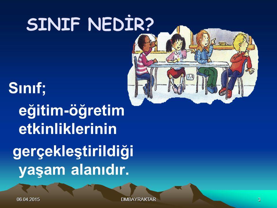 SINIF NEDİR Sınıf; eğitim-öğretim etkinliklerinin
