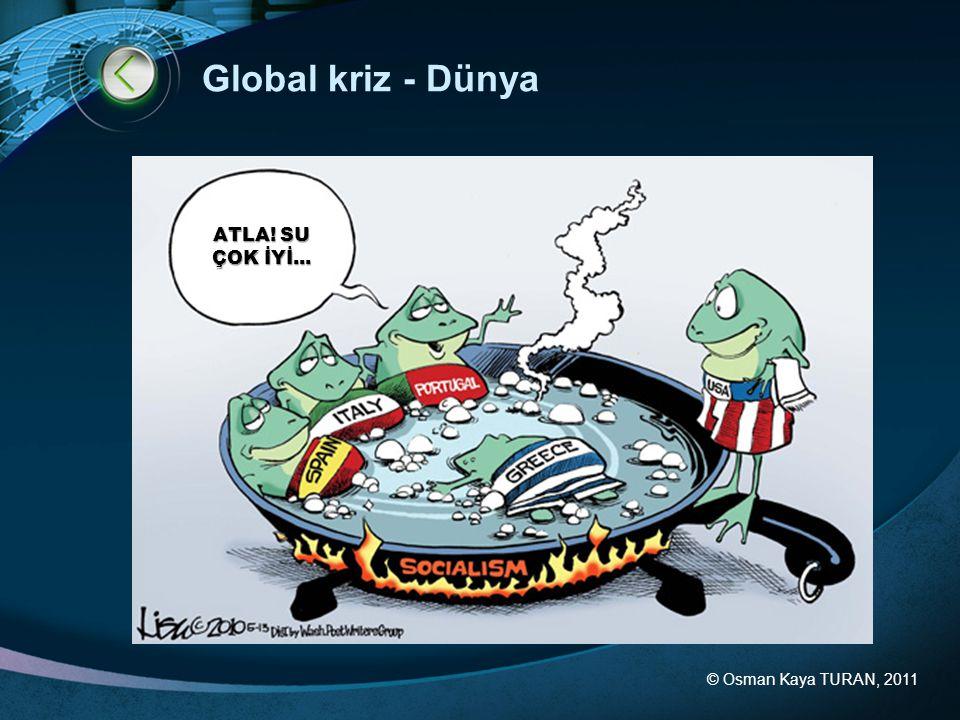 Global kriz - Dünya ATLA! SU ÇOK İYİ... © Osman Kaya TURAN, 2011