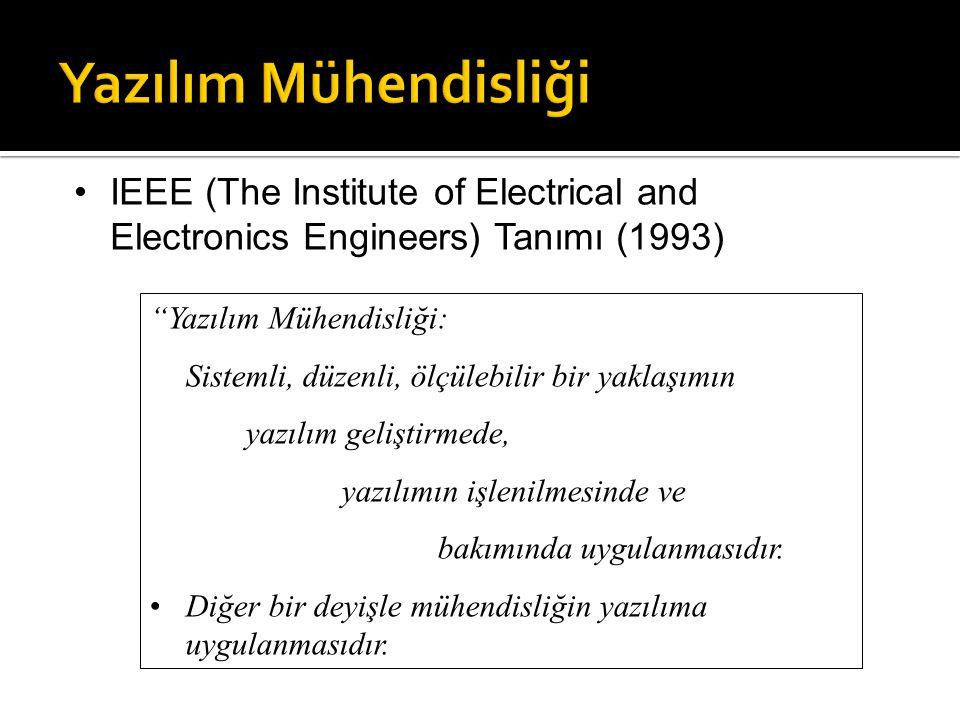 Yazılım Mühendisliği IEEE (The Institute of Electrical and Electronics Engineers) Tanımı (1993) Yazılım Mühendisliği:
