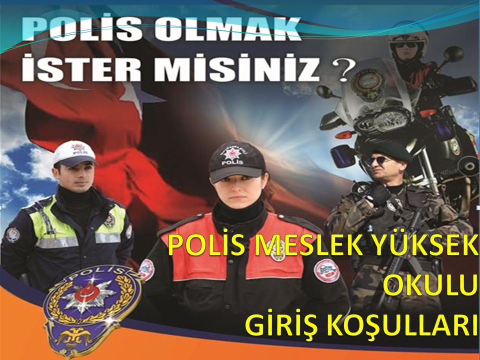 POLİS MESLEK YÜKSEK OKULU GİRİŞ KOŞULLARI