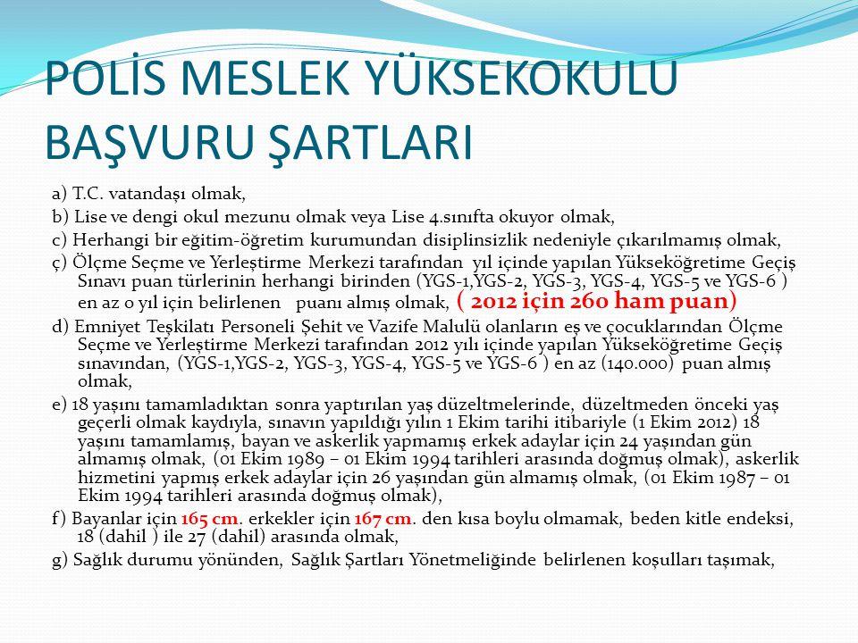 POLİS MESLEK YÜKSEKOKULU BAŞVURU ŞARTLARI