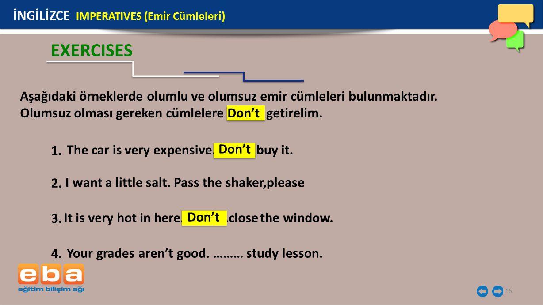 EXERCISES İNGİLİZCE IMPERATIVES (Emir Cümleleri)