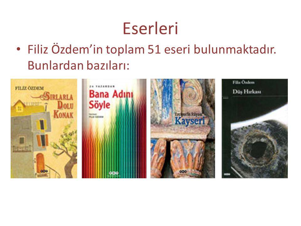 Eserleri Filiz Özdem'in toplam 51 eseri bulunmaktadır. Bunlardan bazıları: