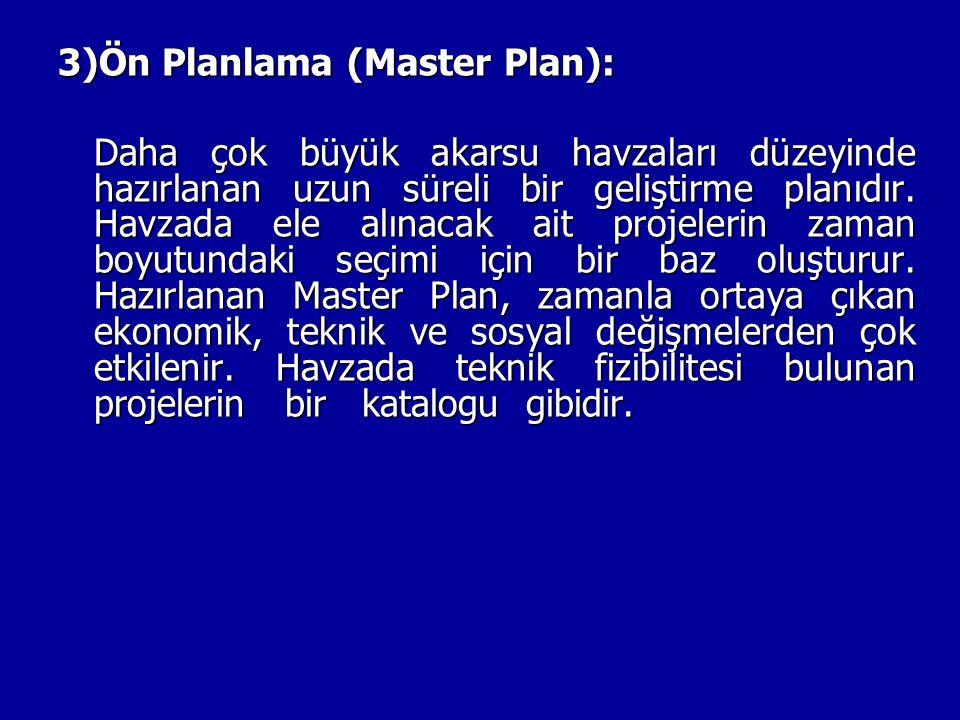 3)Ön Planlama (Master Plan):