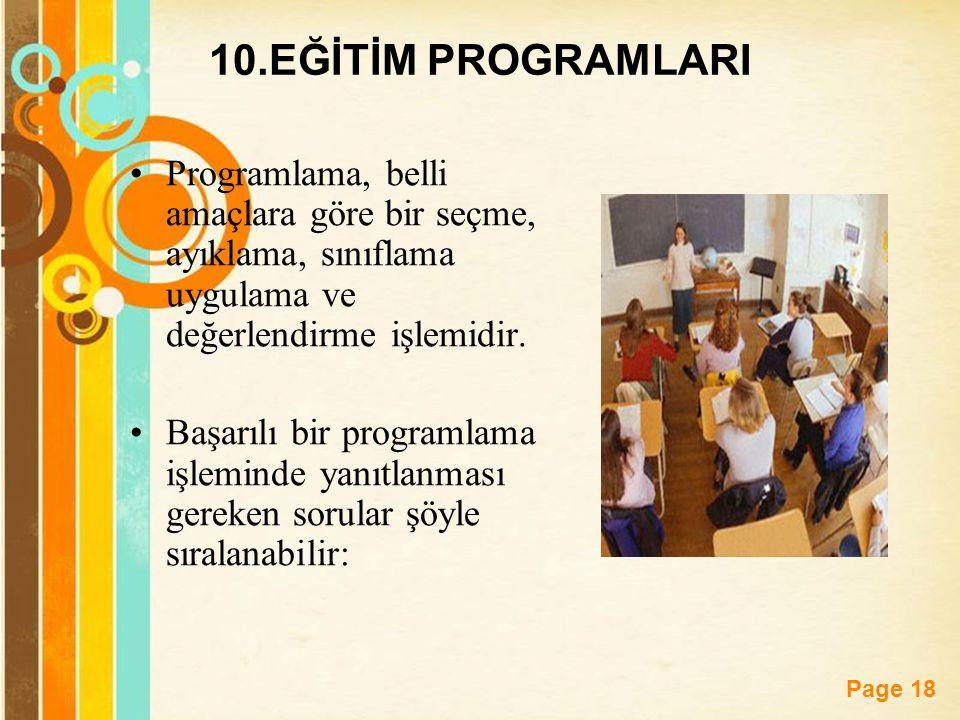 10.EĞİTİM PROGRAMLARI Programlama, belli amaçlara göre bir seçme, ayıklama, sınıflama uygulama ve değerlendirme işlemidir.