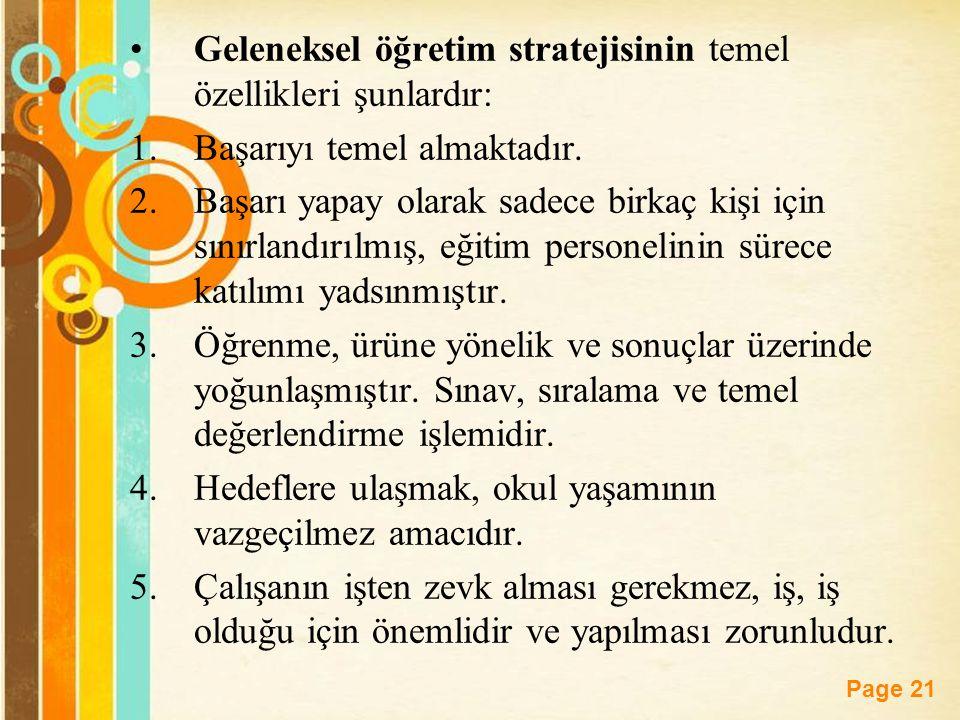Geleneksel öğretim stratejisinin temel özellikleri şunlardır: