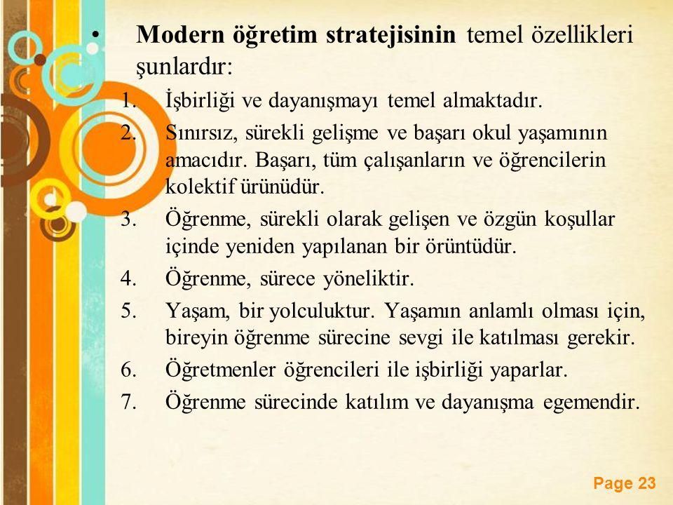 Modern öğretim stratejisinin temel özellikleri şunlardır: