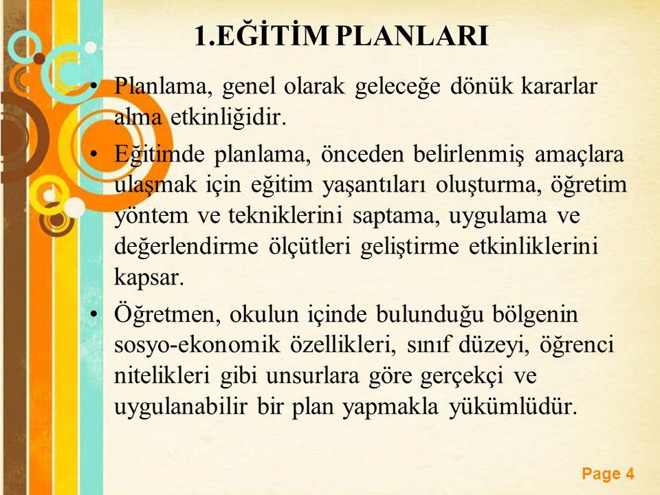 1.EĞİTİM PLANLARI Planlama, genel olarak geleceğe dönük kararlar alma etkinliğidir.