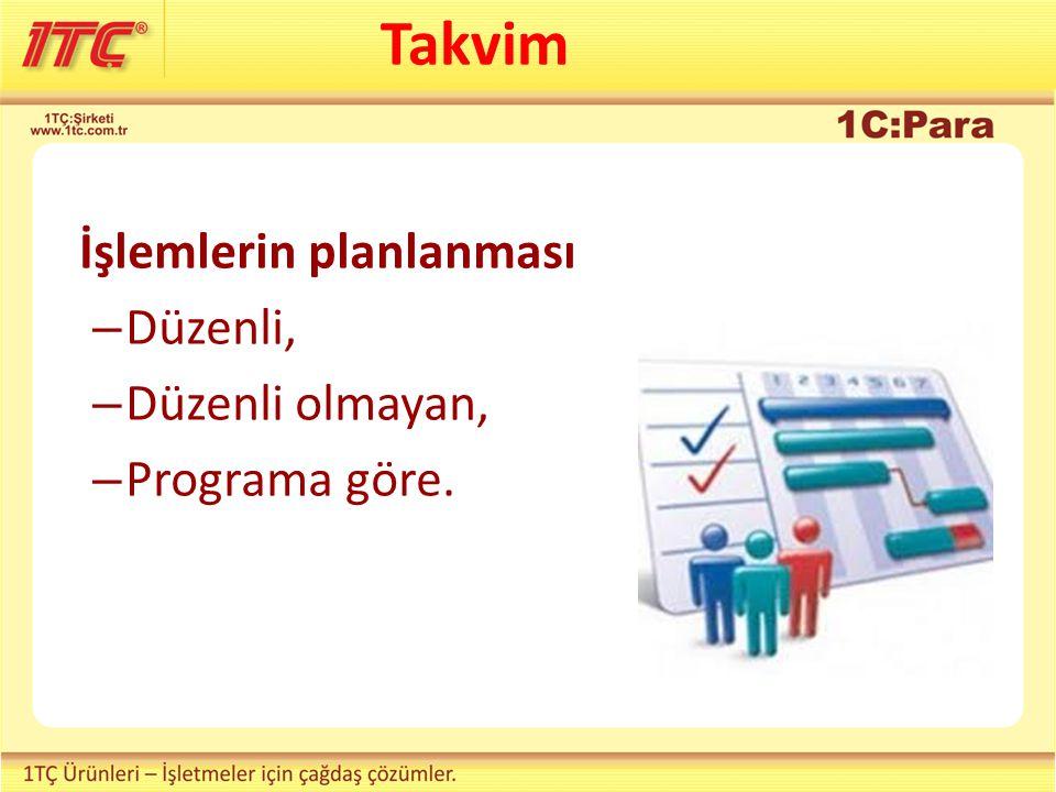 Takvim İşlemlerin planlanması Düzenli, Düzenli olmayan, Programa göre.