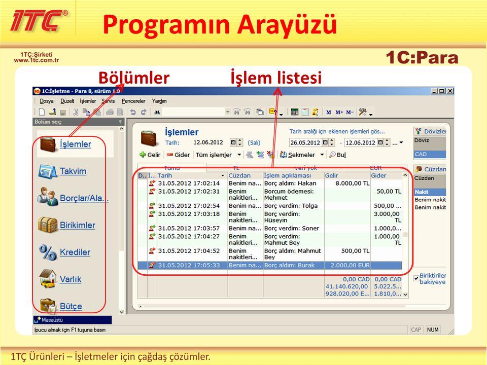 Programın Arayüzü Bölümler İşlem listesi