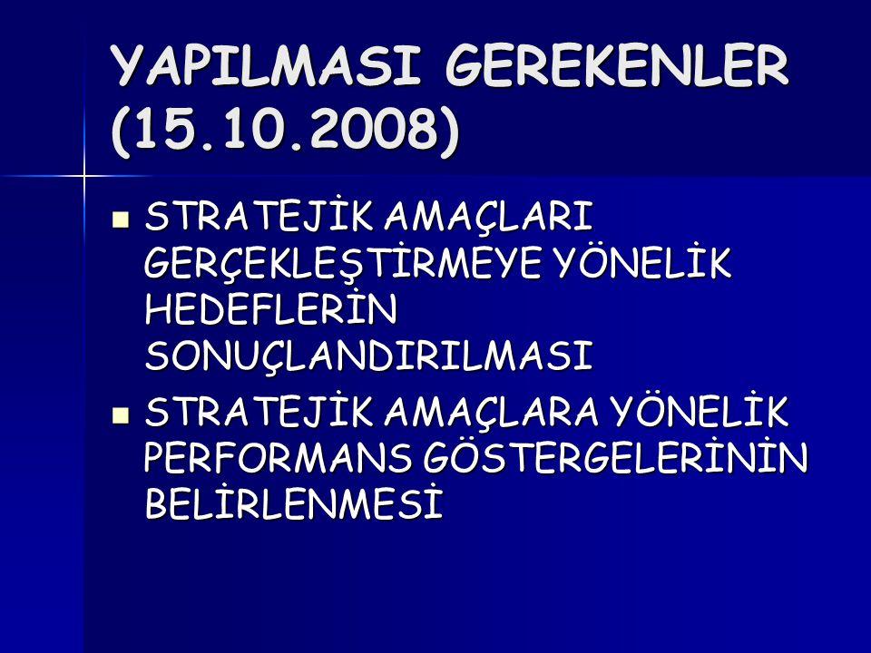 YAPILMASI GEREKENLER (15.10.2008)