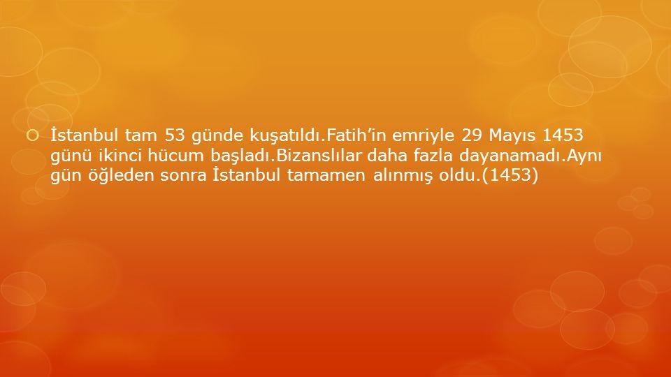 İstanbul tam 53 günde kuşatıldı