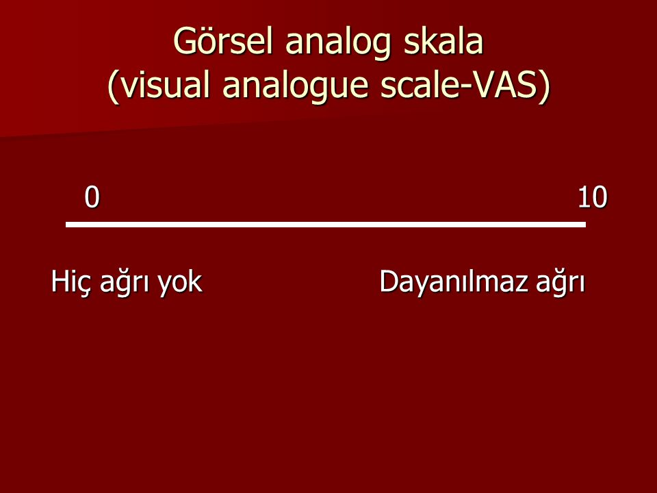 Görsel analog skala (visual analogue scale-VAS)