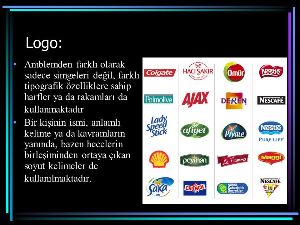 Logo: Amblemden farklı olarak sadece simgeleri değil, farklı tipografik özelliklere sahip harfler ya da rakamları da kullanmaktadır.
