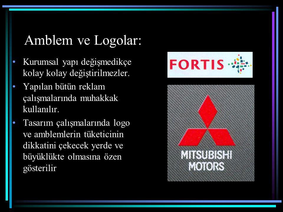 Amblem ve Logolar: Kurumsal yapı değişmedikçe kolay kolay değiştirilmezler. Yapılan bütün reklam çalışmalarında muhakkak kullanılır.