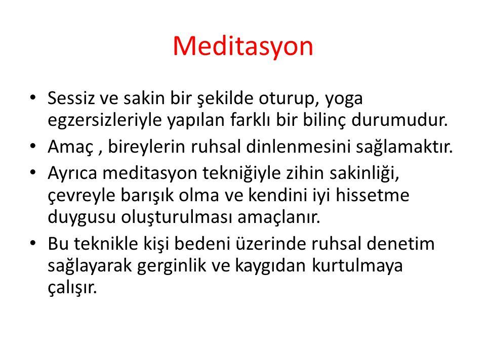 Meditasyon Sessiz ve sakin bir şekilde oturup, yoga egzersizleriyle yapılan farklı bir bilinç durumudur.