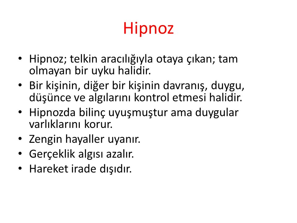 Hipnoz Hipnoz; telkin aracılığıyla otaya çıkan; tam olmayan bir uyku halidir.