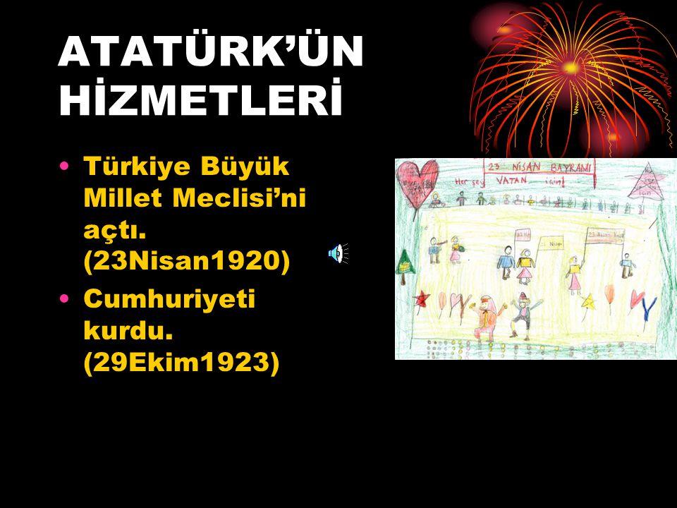 ATATÜRK'ÜN HİZMETLERİ