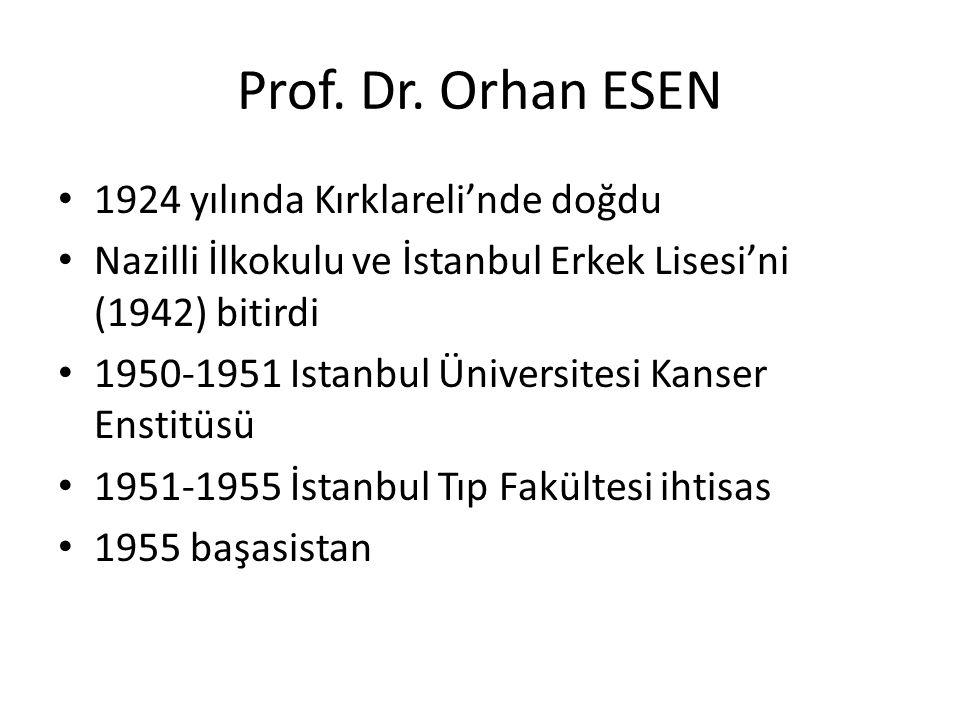 Prof. Dr. Orhan ESEN 1924 yılında Kırklareli'nde doğdu