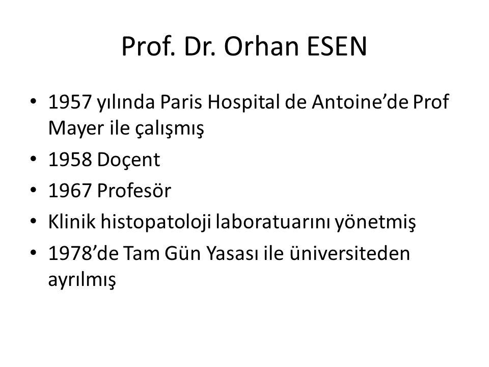 Prof. Dr. Orhan ESEN 1957 yılında Paris Hospital de Antoine'de Prof Mayer ile çalışmış. 1958 Doçent.