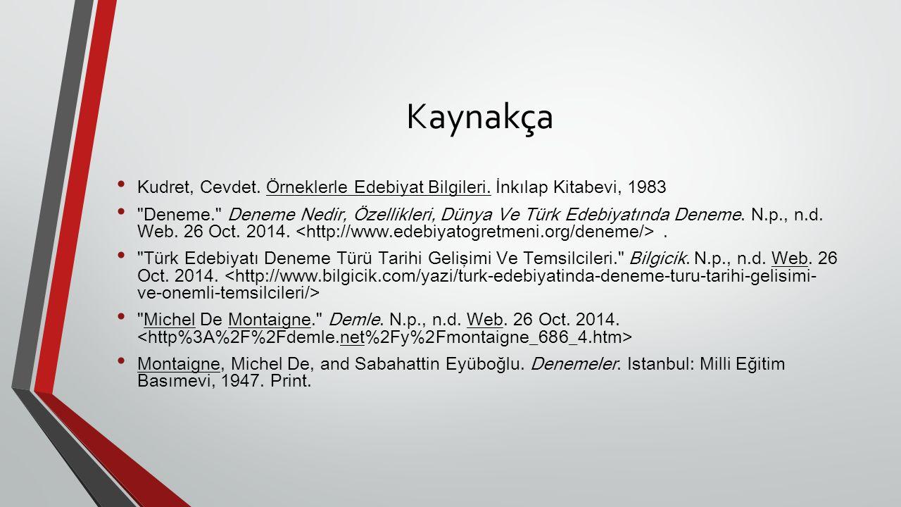 Kaynakça Kudret, Cevdet. Örneklerle Edebiyat Bilgileri. İnkılap Kitabevi, 1983.