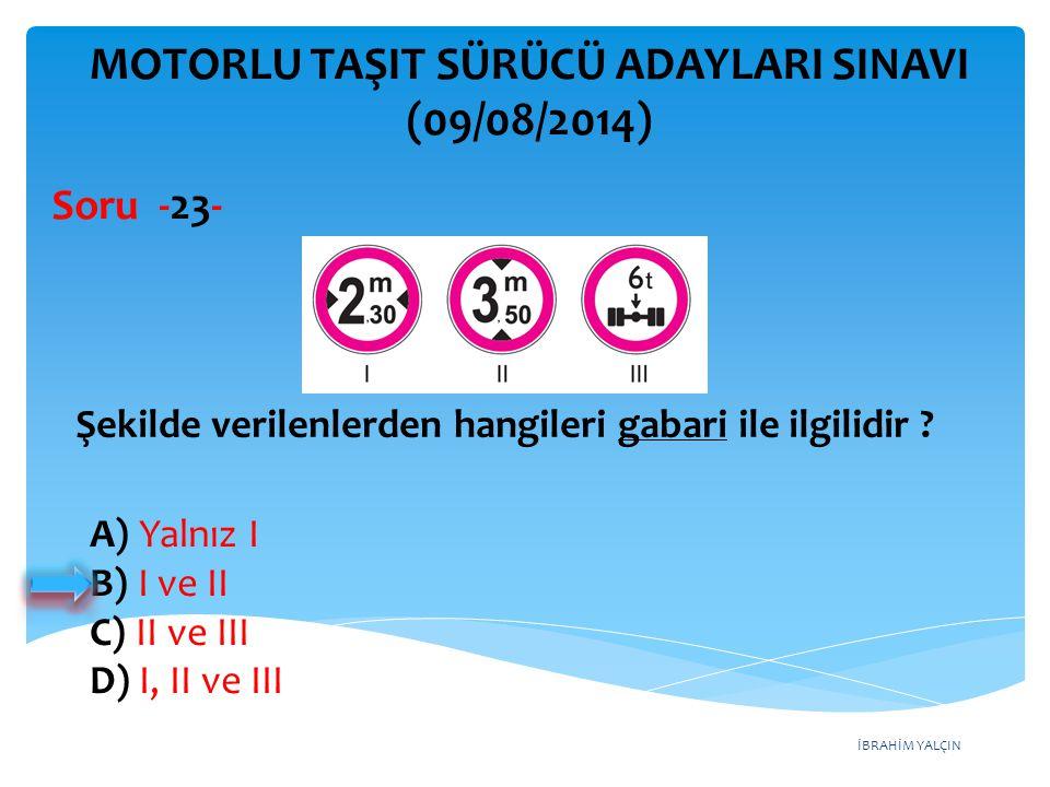 MOTORLU TAŞIT SÜRÜCÜ ADAYLARI SINAVI (09/08/2014)