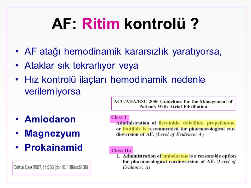 AF: Ritim kontrolü AF atağı hemodinamik kararsızlık yaratıyorsa,