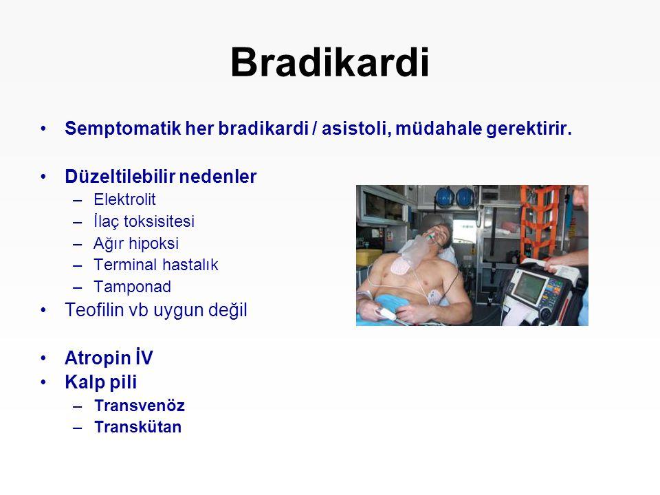 Bradikardi Semptomatik her bradikardi / asistoli, müdahale gerektirir.