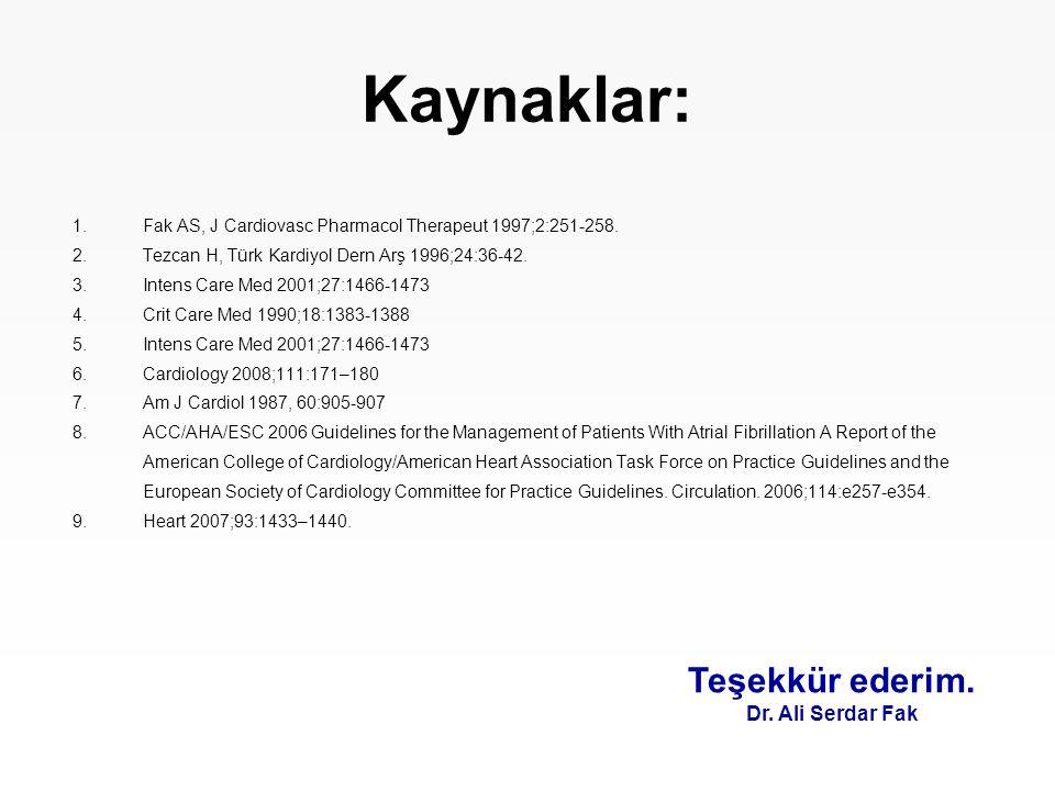 Kaynaklar: Teşekkür ederim. Dr. Ali Serdar Fak