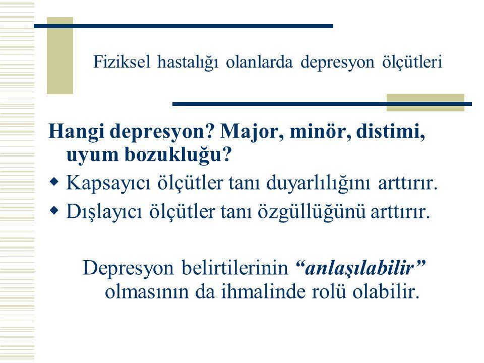 Fiziksel hastalığı olanlarda depresyon ölçütleri