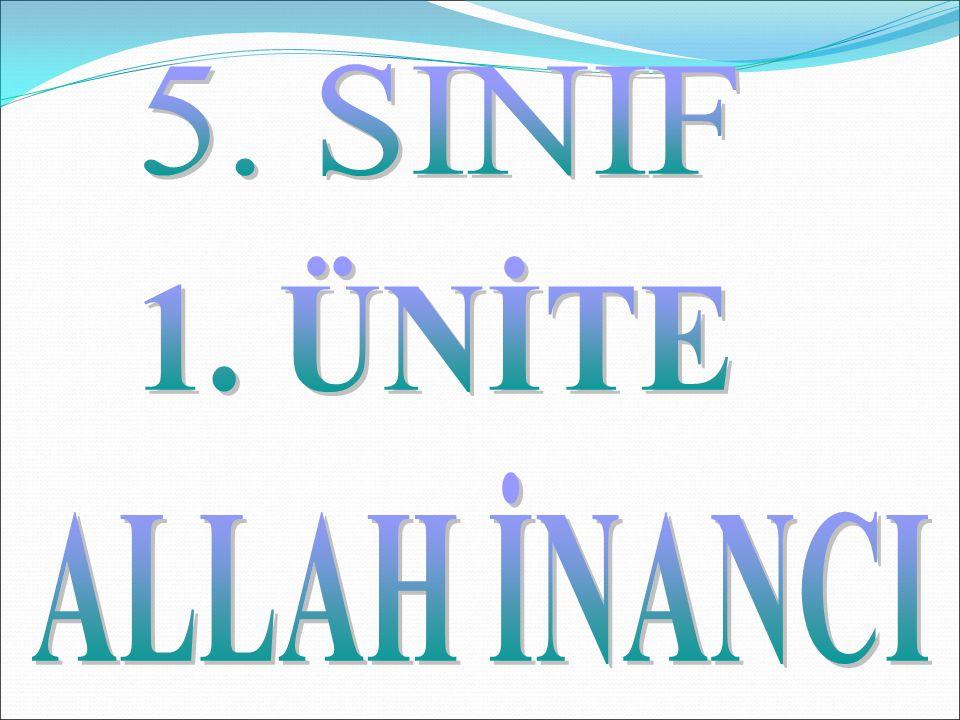 5. SINIF 1. ÜNİTE ALLAH İNANCI