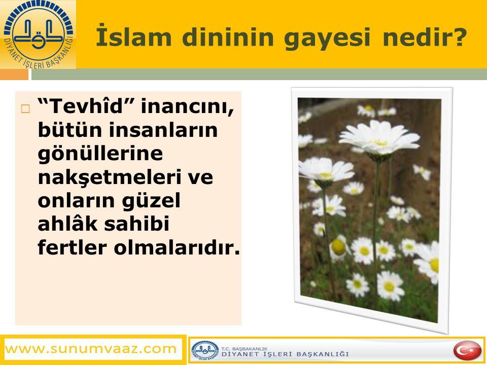 İslam dininin gayesi nedir