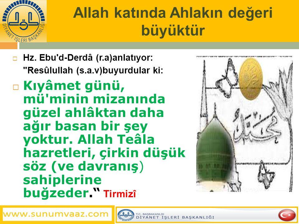 Allah katında Ahlakın değeri büyüktür