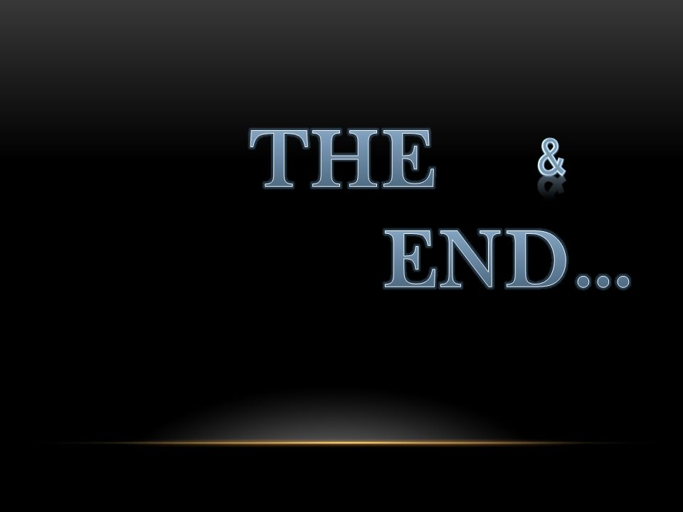 THE END… &