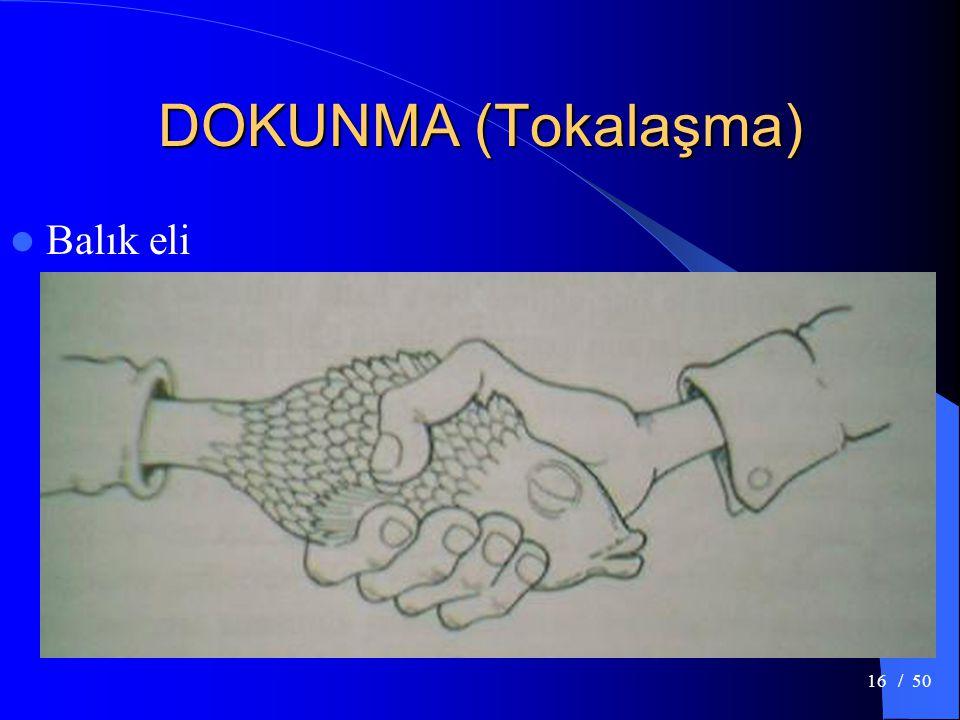 DOKUNMA (Tokalaşma) Balık eli / 50