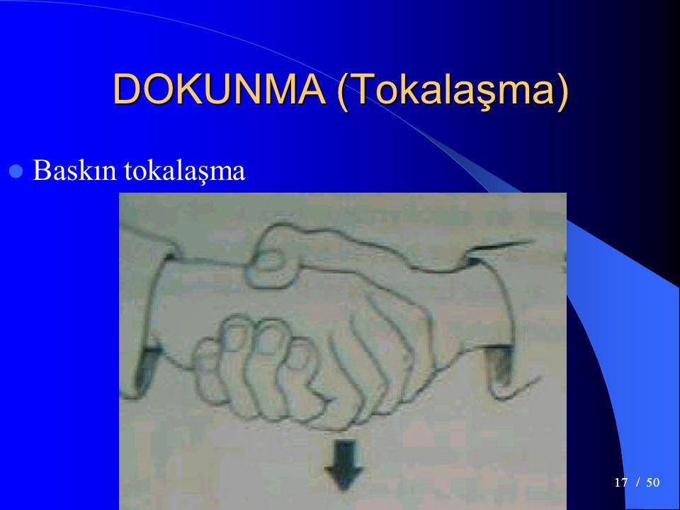 DOKUNMA (Tokalaşma) Baskın tokalaşma / 50