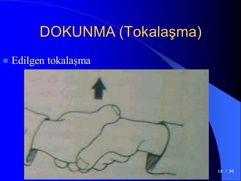 DOKUNMA (Tokalaşma) Edilgen tokalaşma / 50