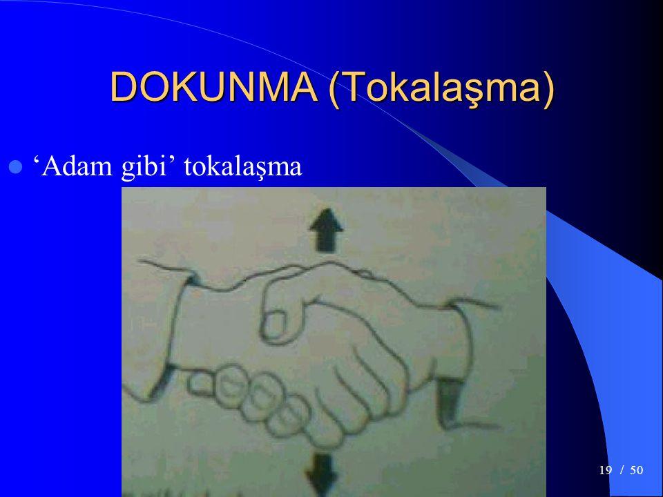 DOKUNMA (Tokalaşma) 'Adam gibi' tokalaşma / 50