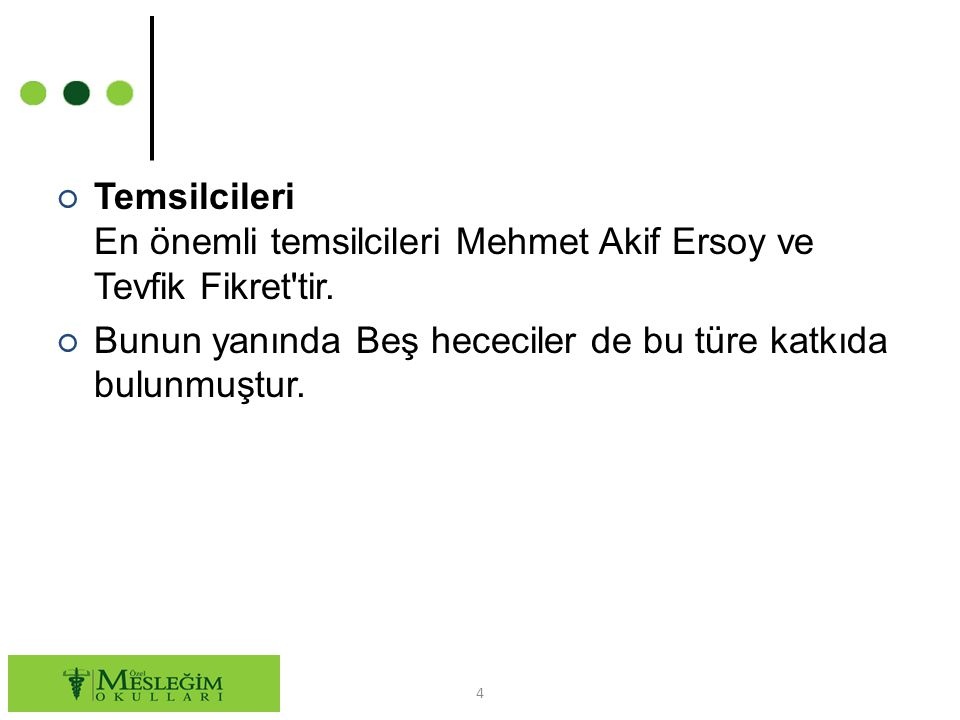 Temsilcileri En önemli temsilcileri Mehmet Akif Ersoy ve Tevfik Fikret tir.