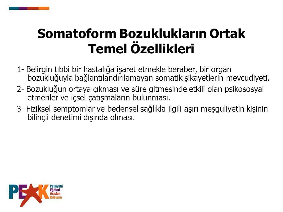 Somatoform Bozuklukların Ortak Temel Özellikleri