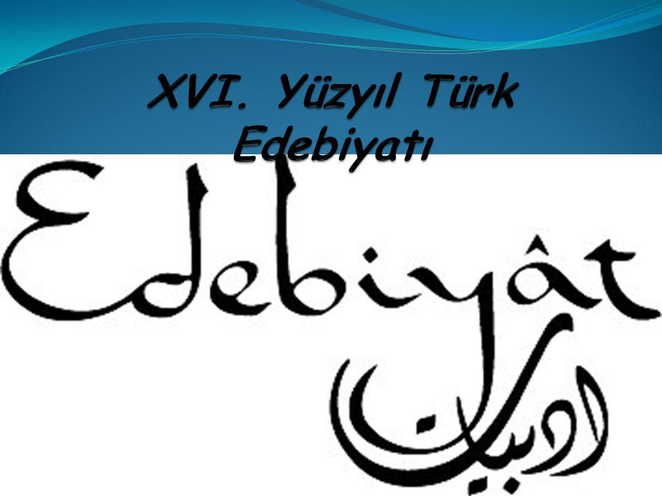 XVI. Yüzyıl Türk Edebiyatı