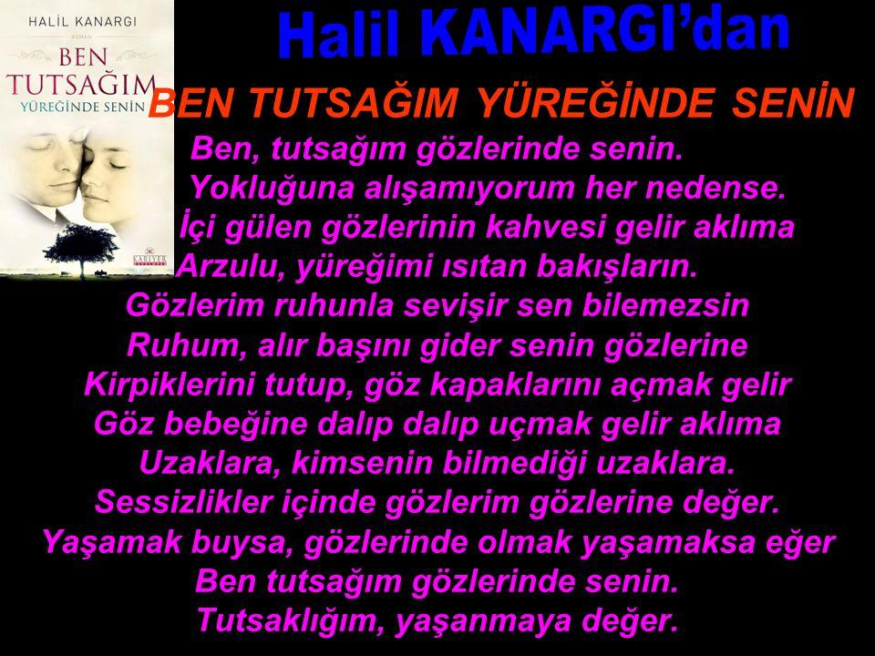 Halil KANARGI'dan BEN TUTSAĞIM YÜREĞİNDE SENİN