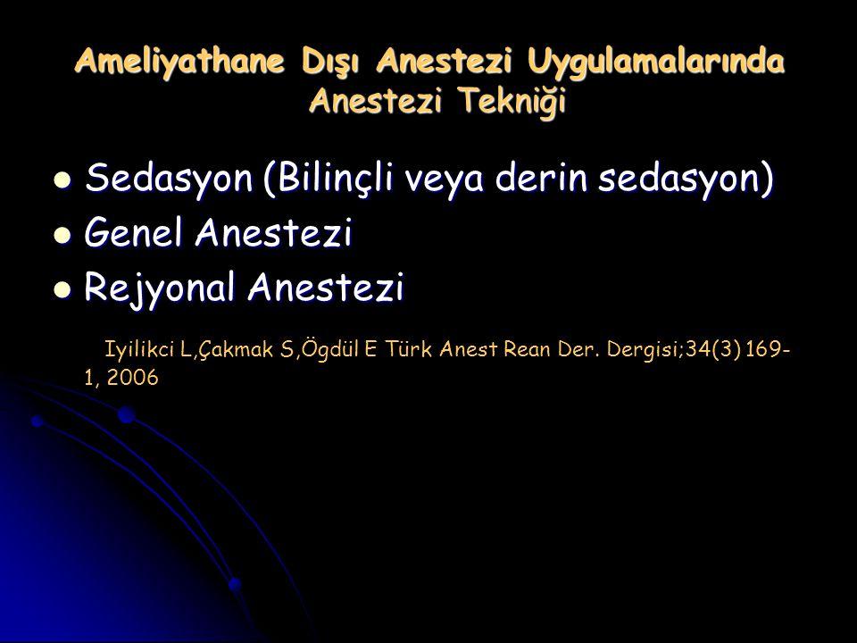 Ameliyathane Dışı Anestezi Uygulamalarında Anestezi Tekniği