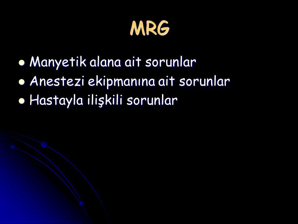 MRG Manyetik alana ait sorunlar Anestezi ekipmanına ait sorunlar