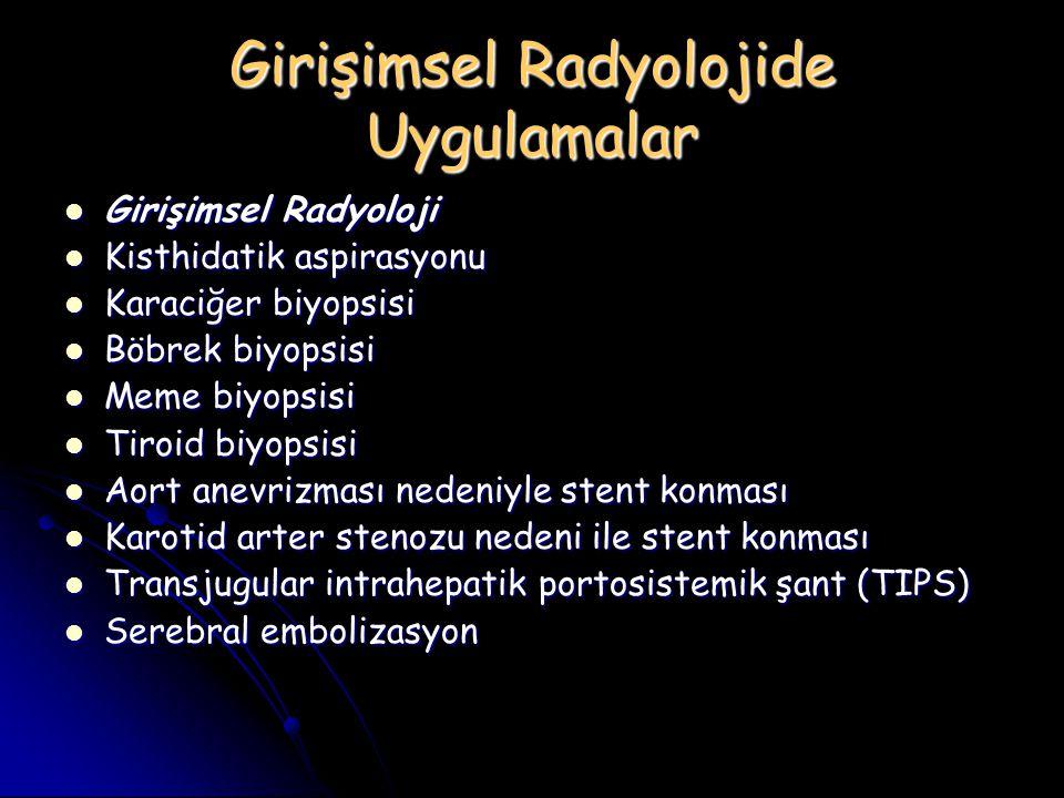 Girişimsel Radyolojide Uygulamalar