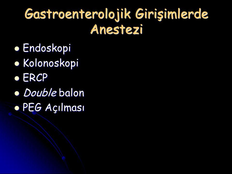 Gastroenterolojik Girişimlerde Anestezi