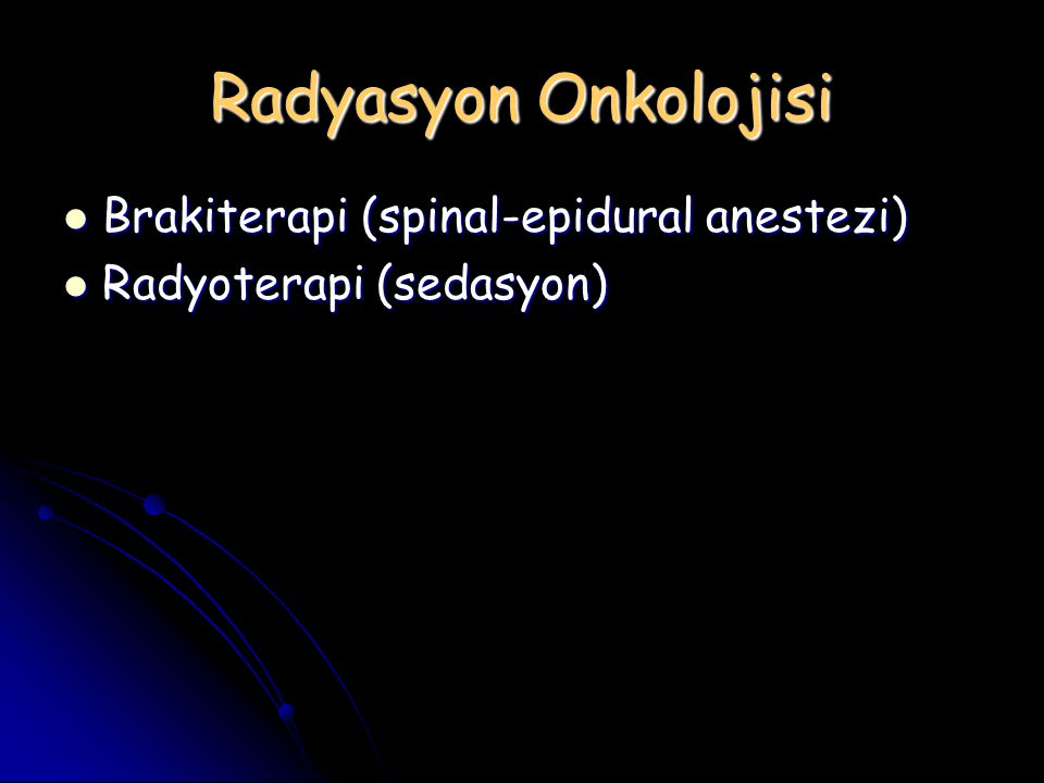 Radyasyon Onkolojisi Brakiterapi (spinal-epidural anestezi)