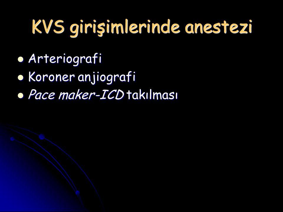 KVS girişimlerinde anestezi